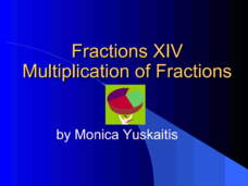 Fractions XIV - Multiplication of Fractions Presentation