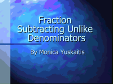 Fraction - Subtracting Unlike Denominators  Presentation