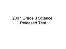 2007 Grade 3 Science Released Test Presentation