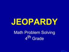Jeopardy - Math Problem Solving for 4th Grade Presentation