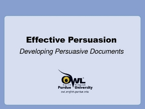 Effective Persuasion: Developing Persuasive Documents Presentation