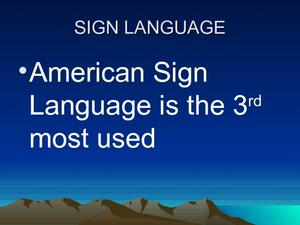 Sign Language: a History  Presentation