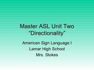 Master ASL Unit Two: Directionality  Presentation