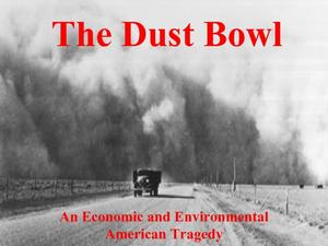 The Dust Bowl: An Economic and Environmental American Tragedy  Presentation