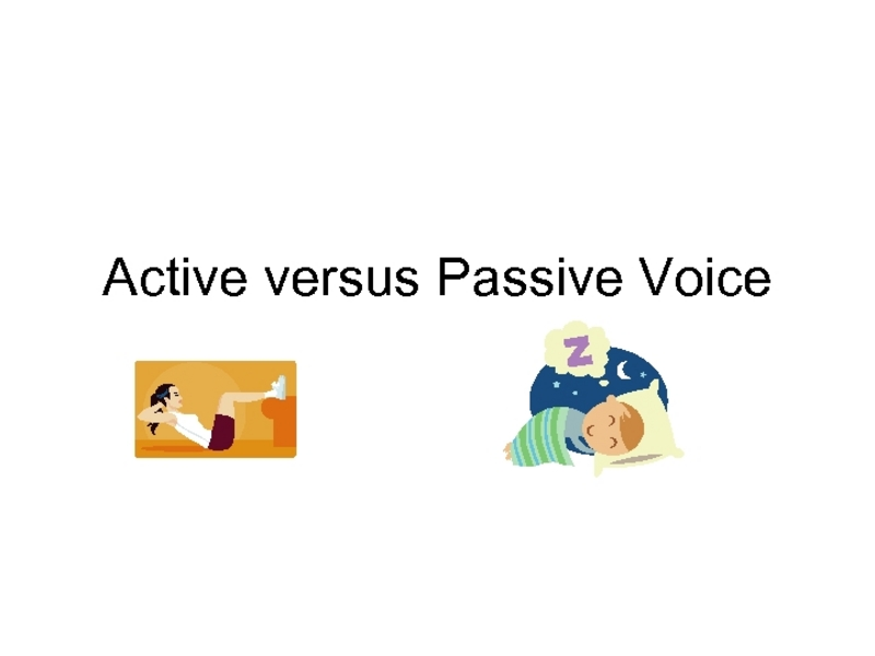 Active versus Passive Voice Presentation