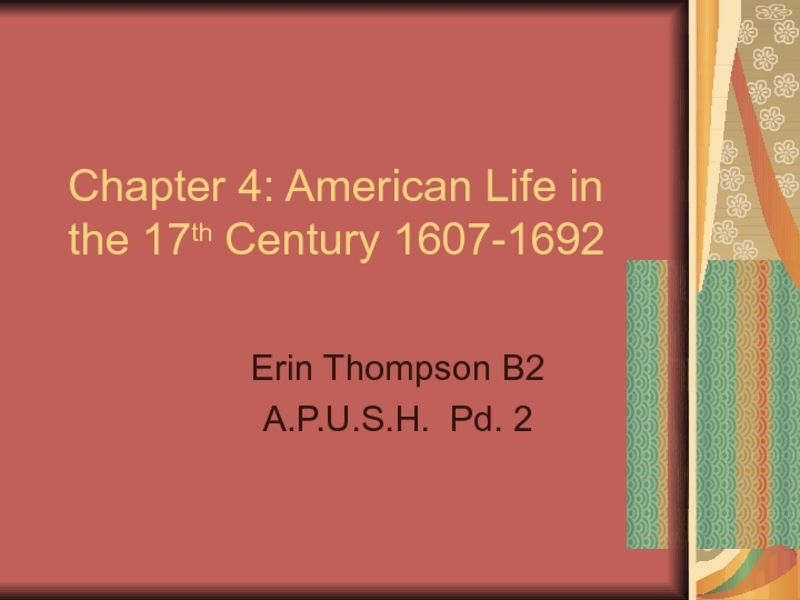 American Life in the 17th Century: 1607-1692 Presentation