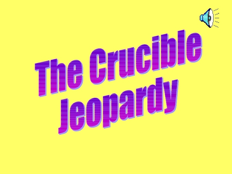 The Crucible Jeopardy Presentation