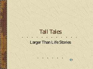 Tall Tales: Larger Than Life Stories Presentation