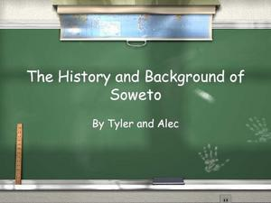 The History and Background of Soweto Presentation