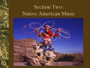 Native American Music: Section 2 Presentation