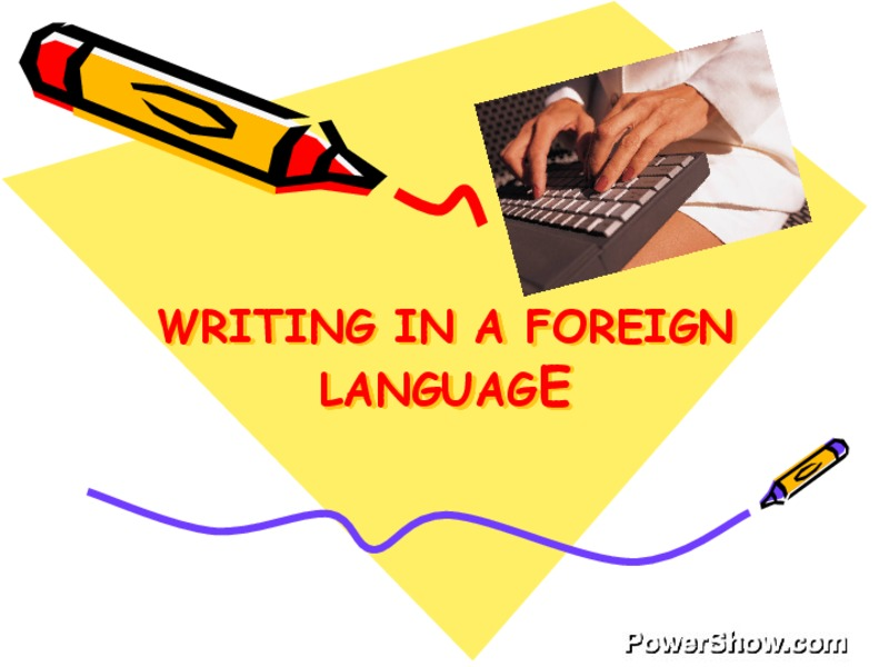 Writing in a Foreign Language Presentation