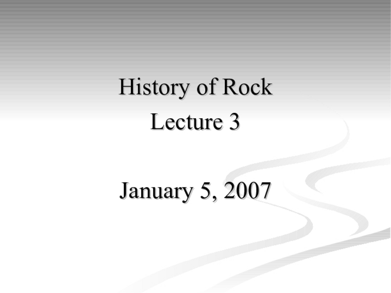 History of Rock: Lecture 3 Presentation