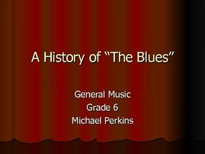 "The History of the ""Blues"" Presentation"