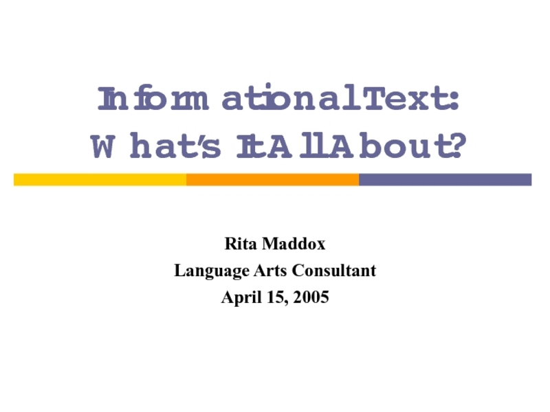 Informational Text: What's It All About?  Presentation