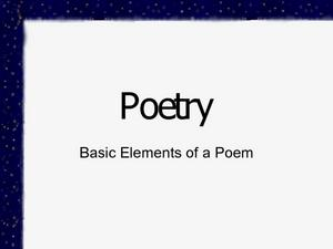 Poetry: Basic Elements of a Poem Presentation