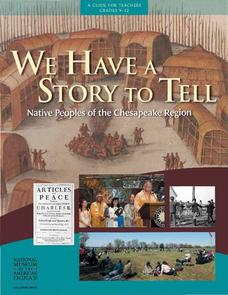 We Have a Story to Tell: Native Peoples of the Chesapeake Region Lesson Plan