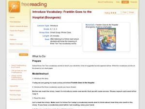 Introduce Vocabulary: Franklin Goes to the Hospital (Bourgeois) Lesson Plan