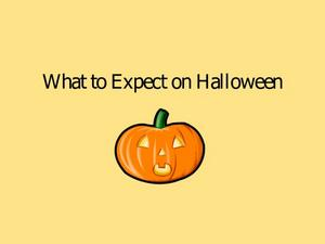 What to Expect on Halloween Presentation