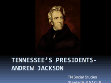 Tennessee's Presidents: Andrew Jackson Presentation