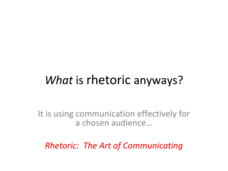 What is Rhetoric Anyways? Presentation