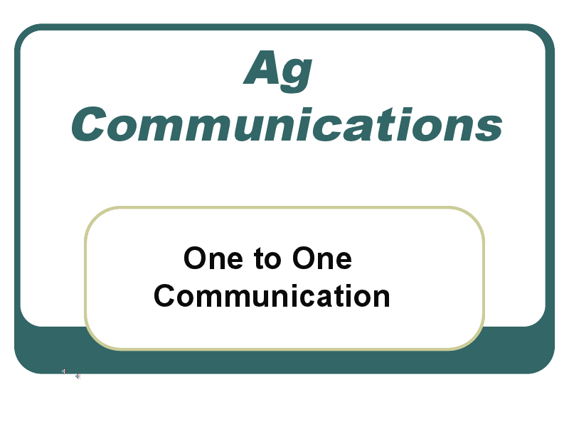 Ag Communications - One to One Communication Presentation