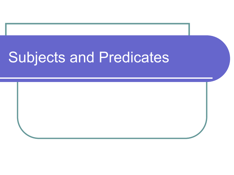 Subjects and Predicates Presentation