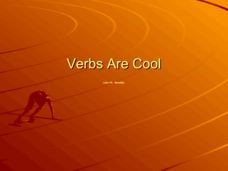 Verbs Are Cool Presentation