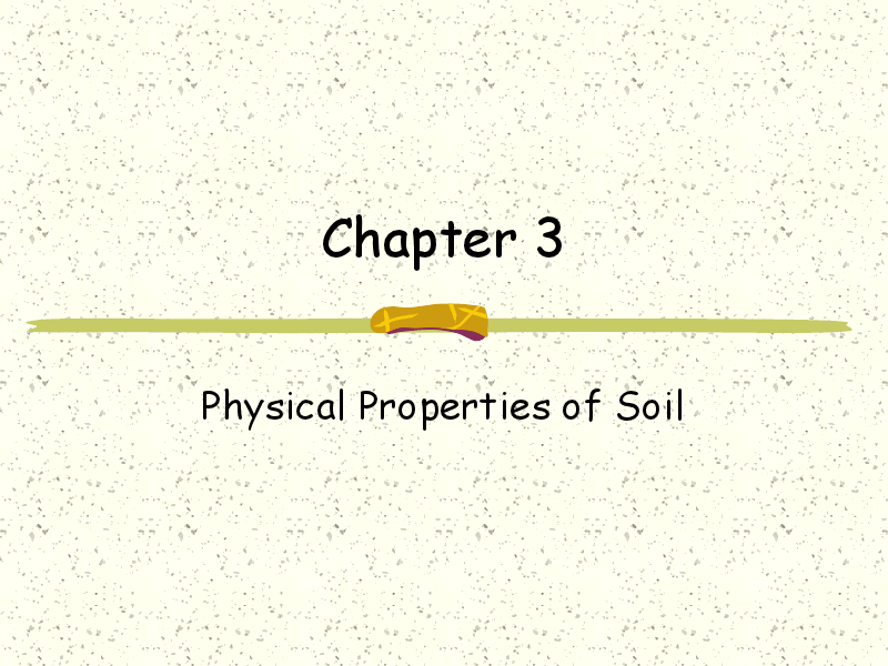 Chapter 3 ~ Physical Properties of Soil Presentation