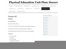 Physical Education Unit Plan: Soccer - Lesson 8 Lesson Plan