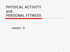 Physical Activity and Personal Fitness - Lesson 6 Presentation