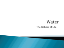 Water - The Solvent of Life Presentation