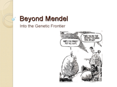 Beyond Mendel - Into the Genetic Frontier Presentation
