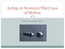 Acting on Newton's Third Law of Motion Presentation
