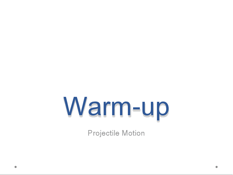 Projectile Motion Warm-up Presentation