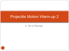 Projectile Motion Warm-up 2 - A Bit of Review Presentation
