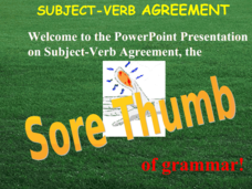 Subject-Verb Agreement: The Sore Thumb of Grammar Presentation