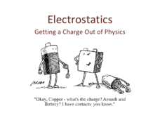Electrostatics - Getting a Charge Out of Physics Presentation