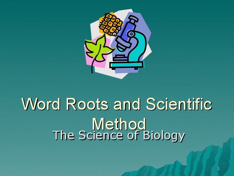 Word Roots and Scientific Method - The Science of Biology Presentation
