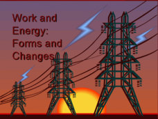 Work and Energy: Forms and Changes Presentation
