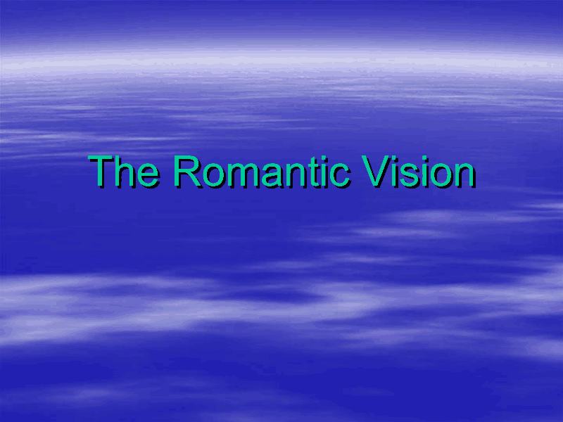 The Romantic Vision Presentation