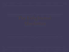 The Enlightened Absolutists Presentation