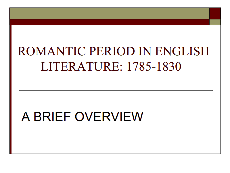 A Brief Overview of the Romantic Period in English Literature: 1785-1830 Presentation