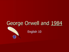 George Orwell and 1984 Presentation