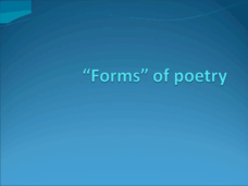 """Forms"" of Poetry  Presentation"