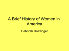 A Brief History of Women in America Presentation