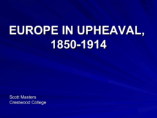 Europe in Upheaval (1850 - 1914) Presentation