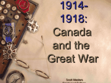 Canada and The Great War (1914-1918) Presentation