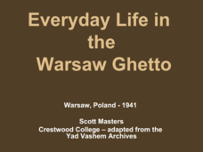 Everyday Life in the Warsaw Ghetto Presentation