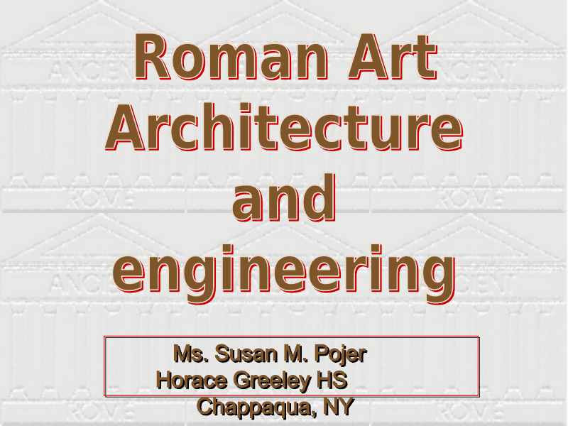 Roman Art, Architecture, and Engineering Presentation