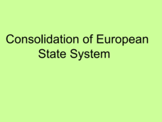 Consolidation of European State Systems Presentation